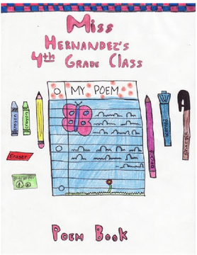 Miss Hernandez's 4th Grade Class Poem Book