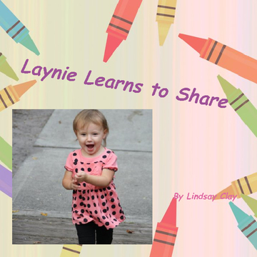 Laynie Learns To Share