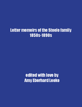 Letter memoirs of the Steele Family