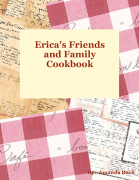 Erica's Friends and Famliy Cookbook-Paperback edition