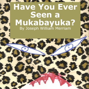 Have You Seen a Mukabayka?
