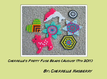 Cherrelle's Pretty Fuse Beads (August 17th 2011)
