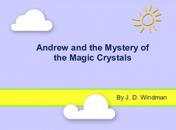 Andrew and the Mystery of the Magic Crystals
