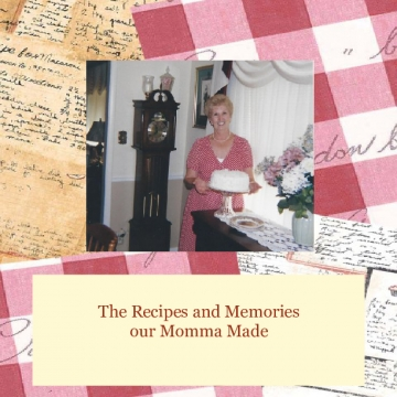 Recipes and Memories our Momma Made