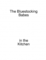 The Bluestocking Babes in the Kitchen
