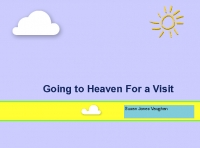 Going to Heaven For A Visit