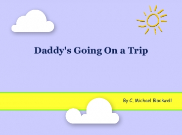 Daddy's Going on a Trip