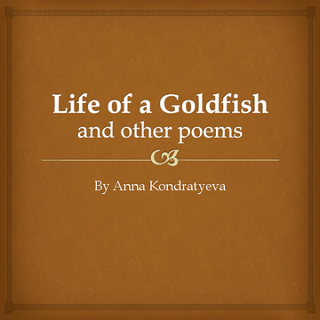 Life of a Goldfish and other poems