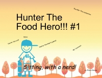 Hunter the Food Hero! Sitting wih a Nerd #1