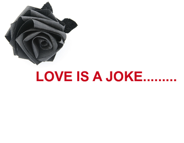 LOVE IS A JOKE