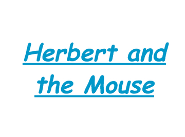 Herbert and the Mouse