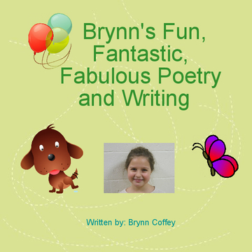 Brynn's Fun, Fantastic, Fabulous Poetry and Writing