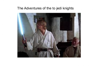 The adventures of the to jedi knights