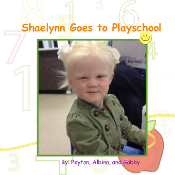 Shaelynn Goes to Playschool