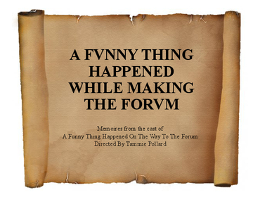 A Funny Thing Happened While We Were Making The Forum