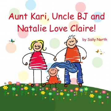 Aunt Kari, Uncle BJ and  Natalie Love Claire