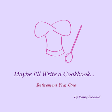 Maybe I'll Write a Cookbook...