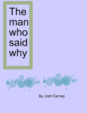 the man who said why