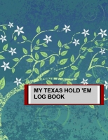 MY TEXAS HOLD'EM LOG BOOK
