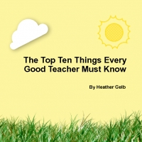 Top 10 Things I Have Learned About Being a Teacher
