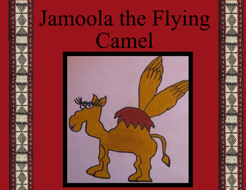 Jamoola the Flying Camel