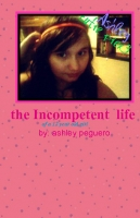 the Incompetent life