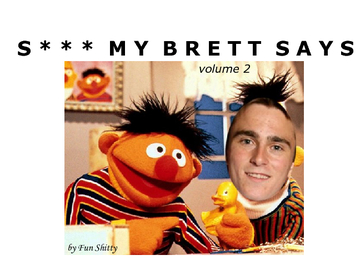 S*** My Brett Says