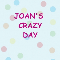 Joan's Crazy Day
