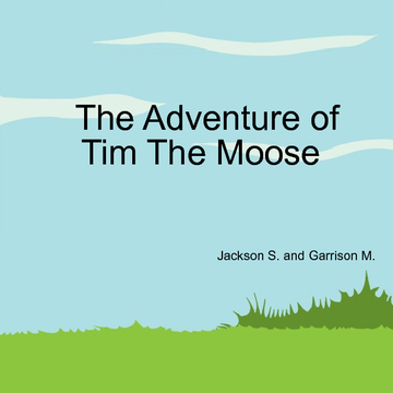 The Adventure of Tim The Moose