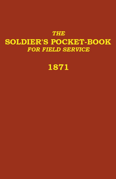 The Soldier's Pocket Book For Field Service