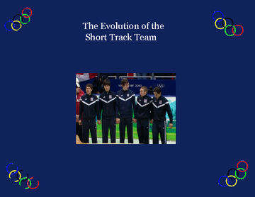 The Evolution of the Short Track Team