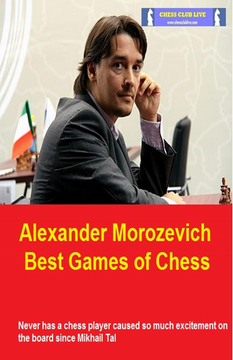 Alexander Morozevich Best Games of Chess