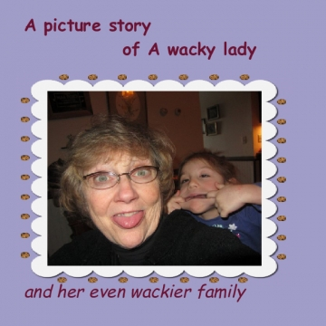 A Picture Story of a Wacky Lady and her even Wackier Family