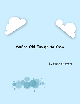 You're Old Enough To Know