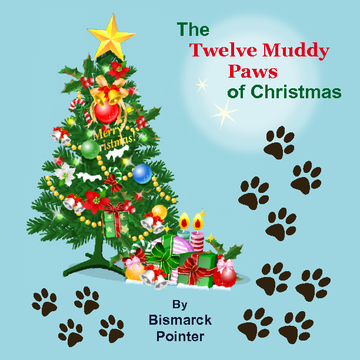 The Twelve Muddy Paws of Christmas
