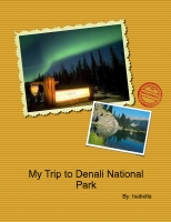 My Trip to Denali National Park