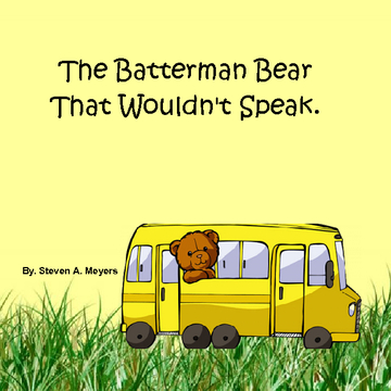 The Batterman Bear That Wouldn't Speak !