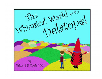 The Whimsical World of the Delatope