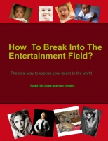 How to Break Into The Entertainment Field