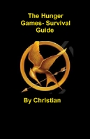 The Hunger Games- Guide To Survival