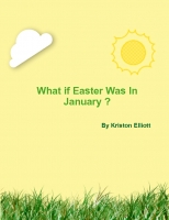 What if Easter Was In January