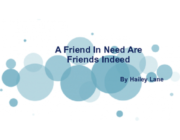 Those In Need Are A Friend Indeed