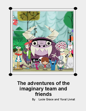 The adventures of the imaginary team and friends