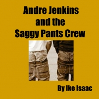 Andre and The Saggy Pants Crew