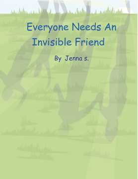 Every One Needs an Invisible Friend