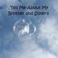Tell Me About My Brother and Sister's
