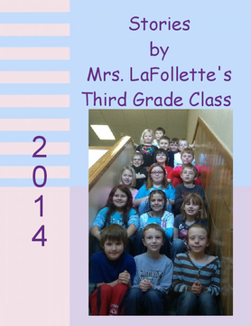 Stories by Mrs. LaFollette's Third Grade Class