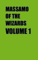 Massamo of the Wizards Volume 1