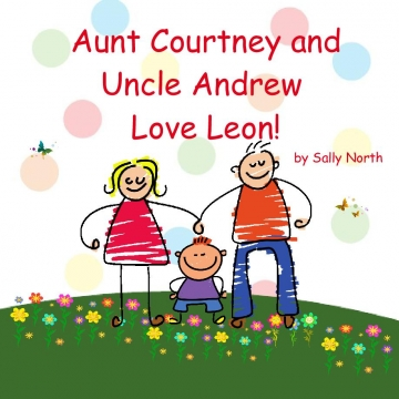 Aunt Courtney and Uncle Andrew Love Leon!