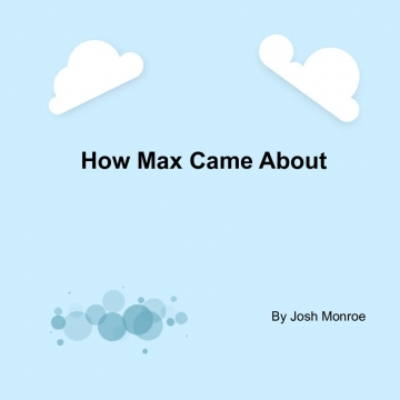 How Max Came About